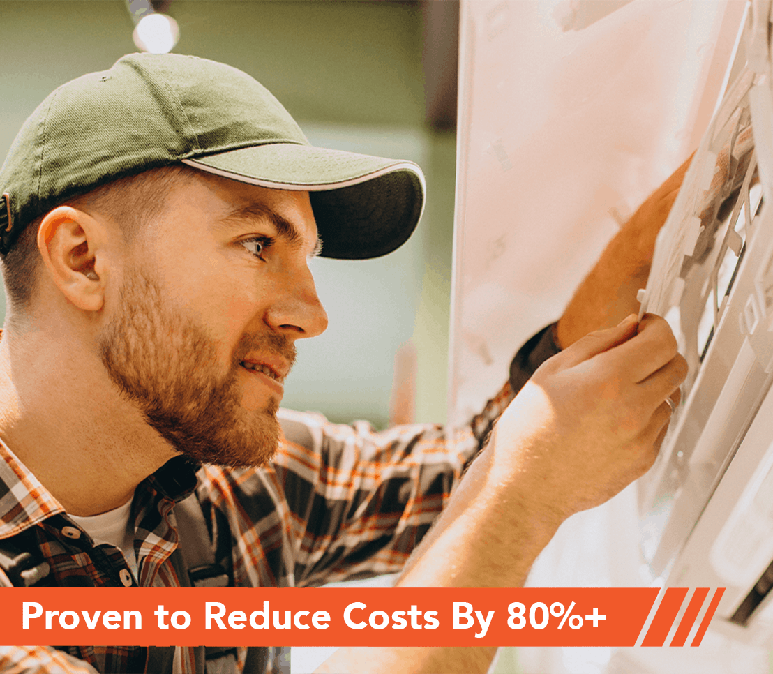 Proven to Reduce Costs By 80%+