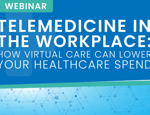 [Live Webinar] Telemedicine in the Workplace: How Virtual Care Can Lower Your Healthcare Spend